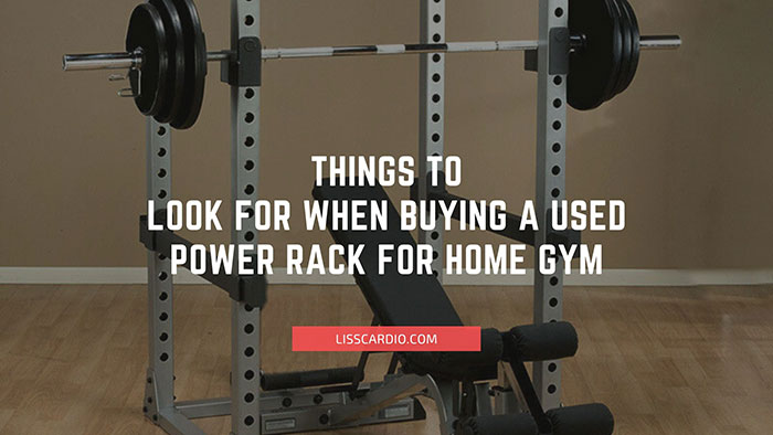Things to Look for When Buying a Used Power Rack for Home Gym