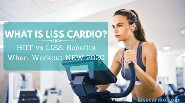 What is LISS Cardio? HIIT vs LISS: Benefits, When, Workout NEW 2020